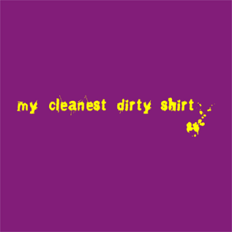 T-Shirt Dirty Shirt
